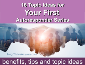 16 Topic Ideas for your first Autoresponder Series