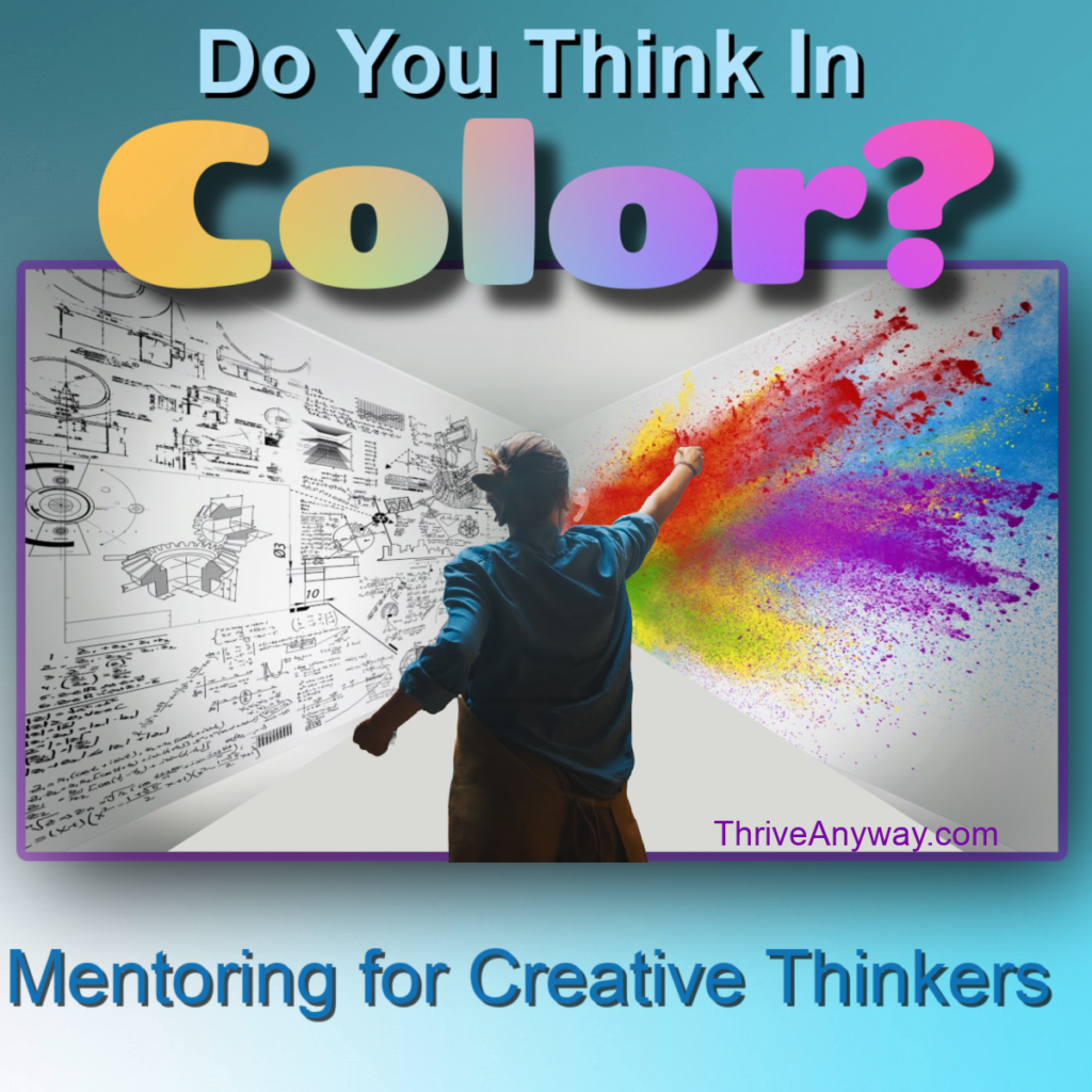 Linear vs Non Linear learning Mentoring Thrive Anyway Fran Asaro Do you think in color
